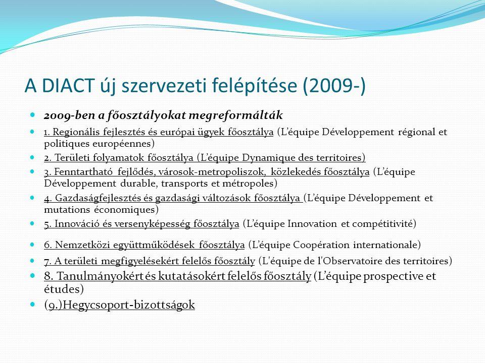 A DIACT új szervezeti felépítése (2009-) 2009-ben a főosztályokat megreformálták 1.