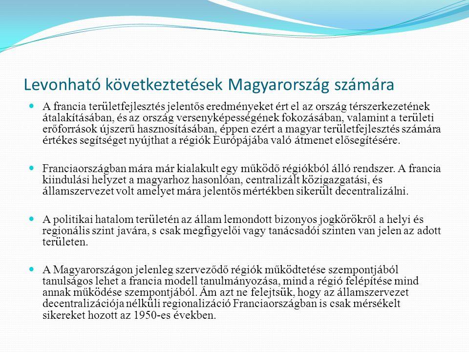 Levonható következtetések Magyarország számára A magyar t é rszerkezet hasonl ó probl é m á kkal k ü szk ö dik a XXI.