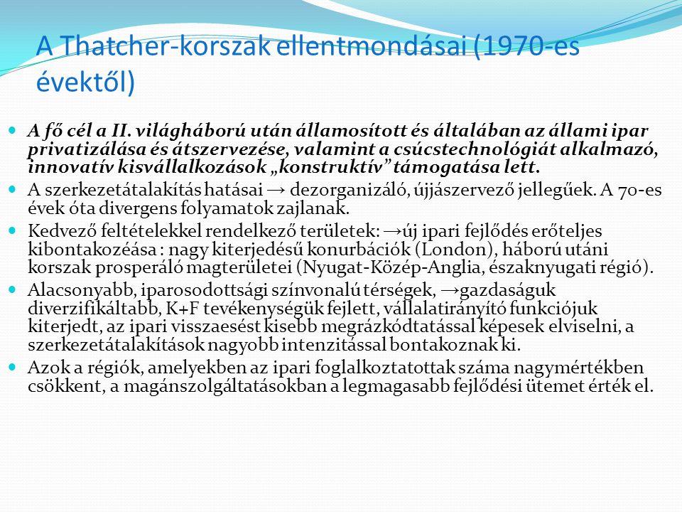 A Thatcher-korszak ellentmondásai (1970-es évektől) A fő cél a II.