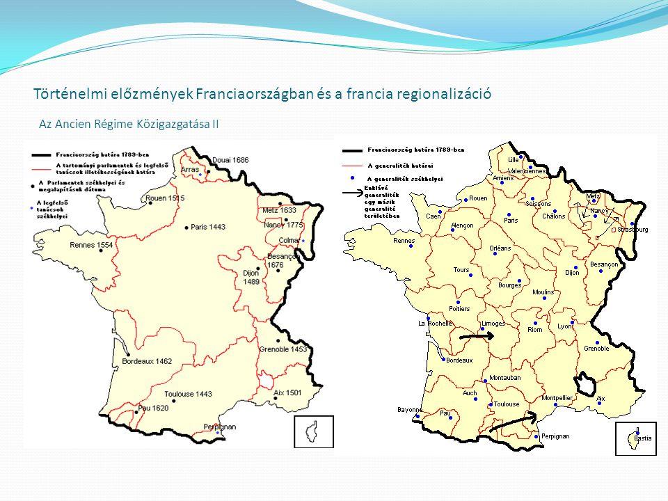 Történelmi előzmények Franciaországban és a francia regionalizáció Az Ancien Régime Közigazgatása II