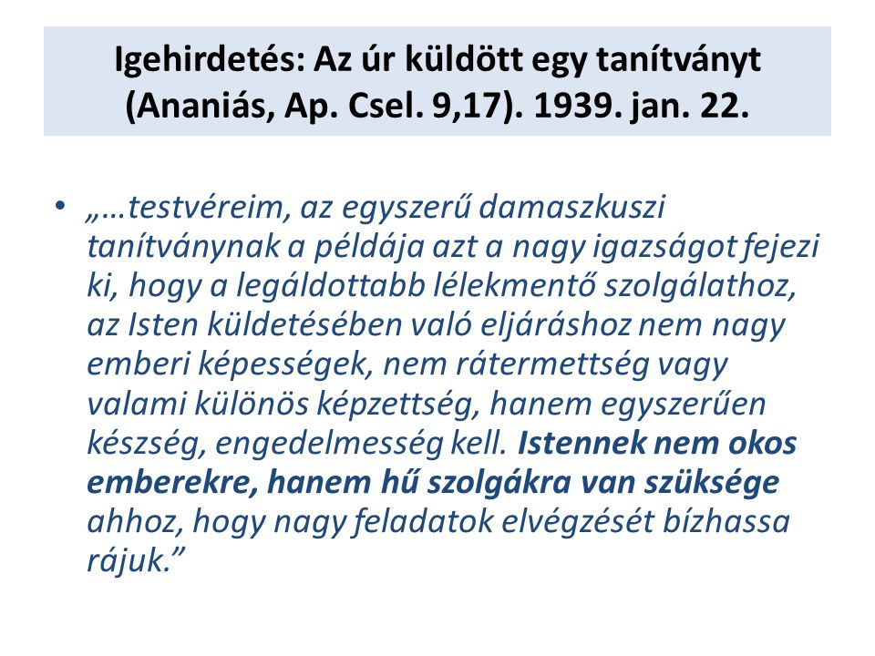 Igehirdetés: Az úr küldött egy tanítványt (Ananiás, Ap.