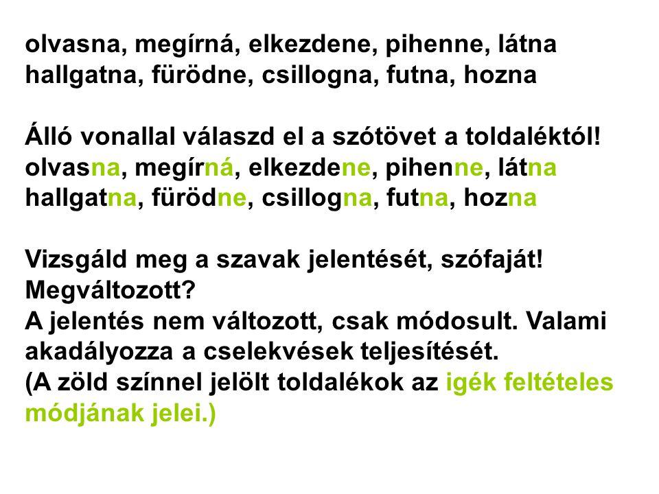 Egészítsd ki a mondatokat.Írd át zölddel a felszólító mód jelét.