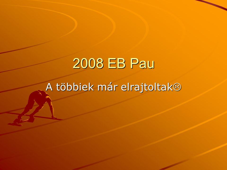 2008 EB Pau A többiek már elrajtoltak 