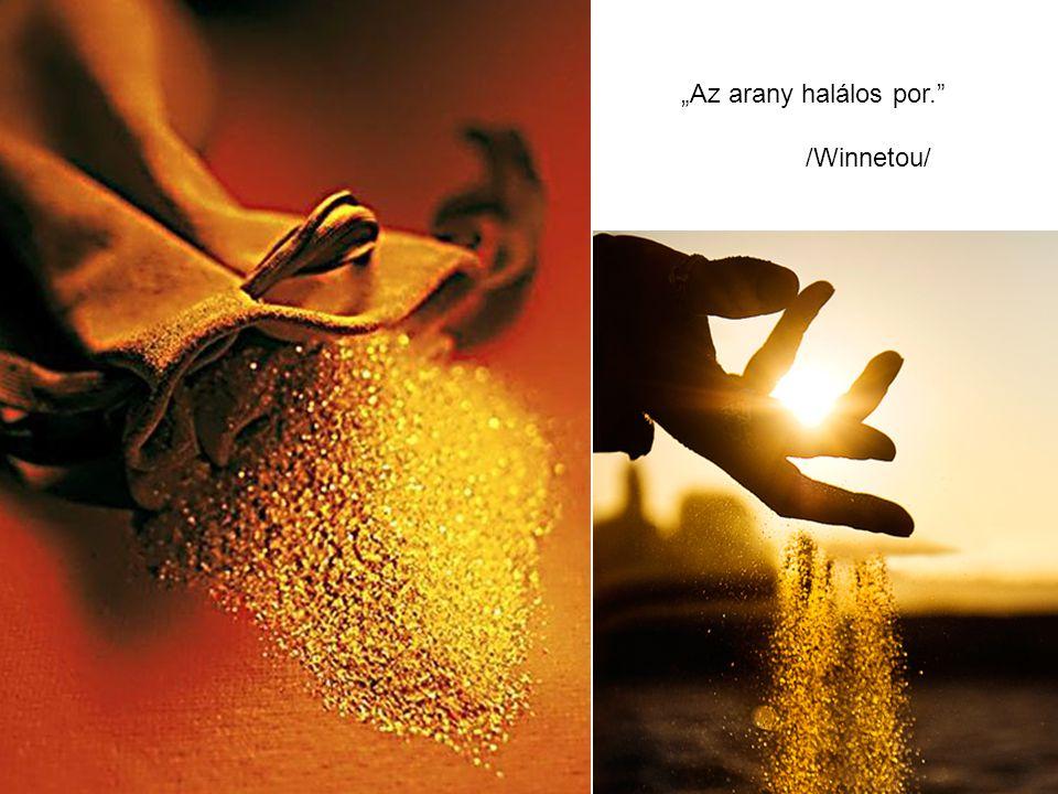 """""""Az arany halálos por."""" /Winnetou/"""