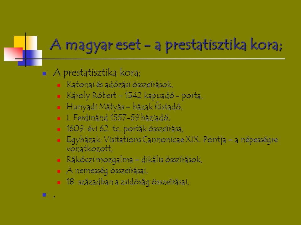 A magyar eset - a prestatisztika kora; A prestatisztika kora; Katonai és adózási összeírások, Károly Róbert – 1342 kapuadó - porta, Hunyadi Mátyás – h