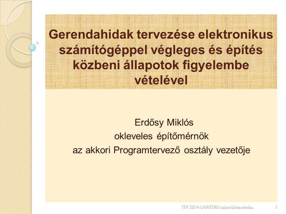 Gerendahidak tervezése elektronikus számítógéppel végleges és építés közbeni állapotok figyelembe vételével Erdősy Miklós okleveles építőmérnök az akk