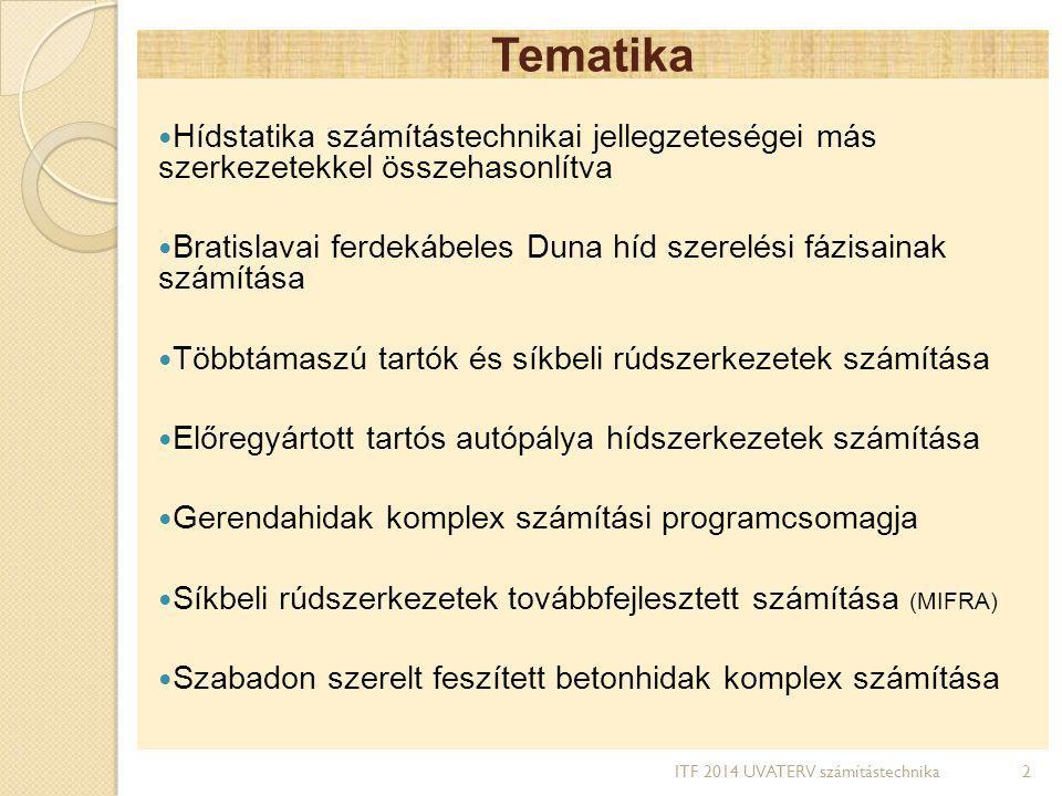 Tematika Hídstatika számítástechnikai jellegzeteségei más szerkezetekkel összehasonlítva Bratislavai ferdekábeles Duna híd szerelési fázisainak számít