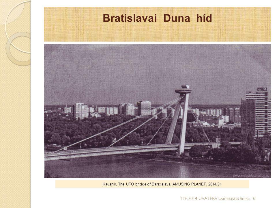 Bratislavai Duna híd Kaushik, The UFO bridge of Baratislava, AMUSING PLANET, 2014/01 IT ITF 2014 UVATERV számítástechnika 6