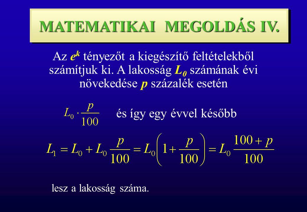 MATEMATIKAI MEGOLDÁS IV. Az e k tényezőt a kiegészítő feltételekből számítjuk ki.