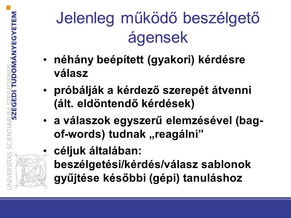 Gépi fordítás Teljes szövegek automatikus fordítása forrás nyelvről célnyelvre.