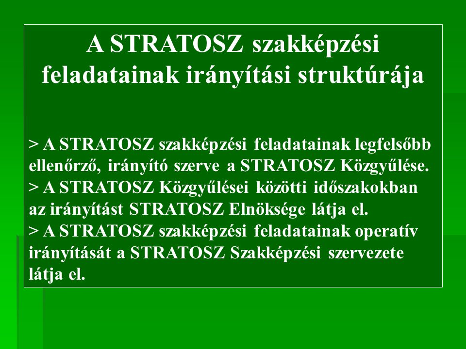 A STRATOSZ szakképzési feladatainak irányítási struktúrája > A STRATOSZ szakképzési feladatainak legfelsőbb ellenőrző, irányító szerve a STRATOSZ Közg