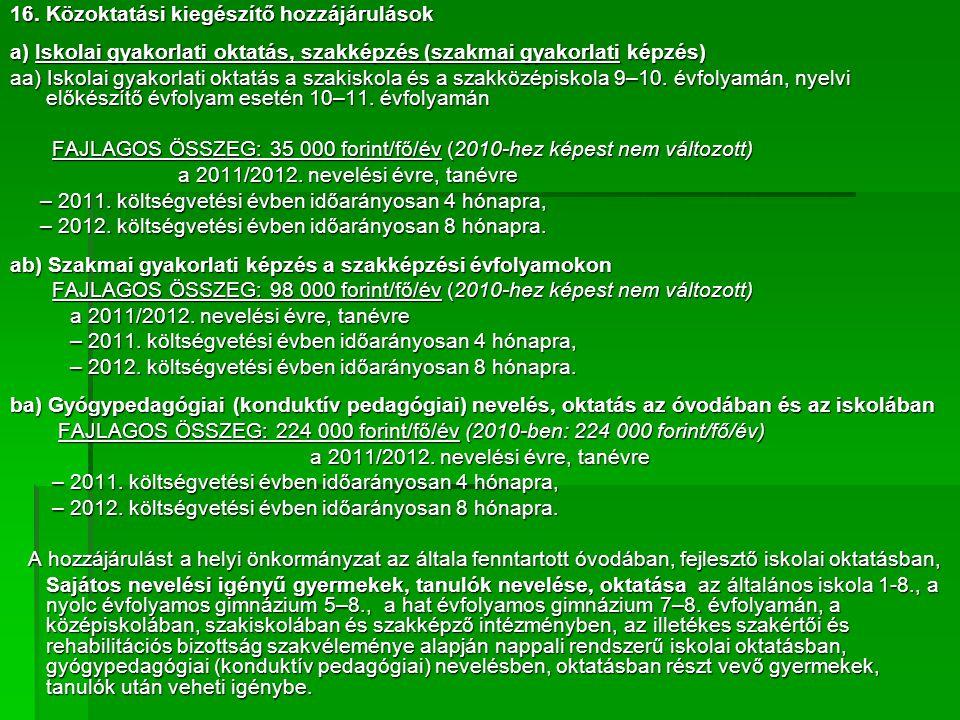 16. Közoktatási kiegészítő hozzájárulások a) Iskolai gyakorlati oktatás, szakképzés (szakmai gyakorlati képzés) aa) Iskolai gyakorlati oktatás a szaki