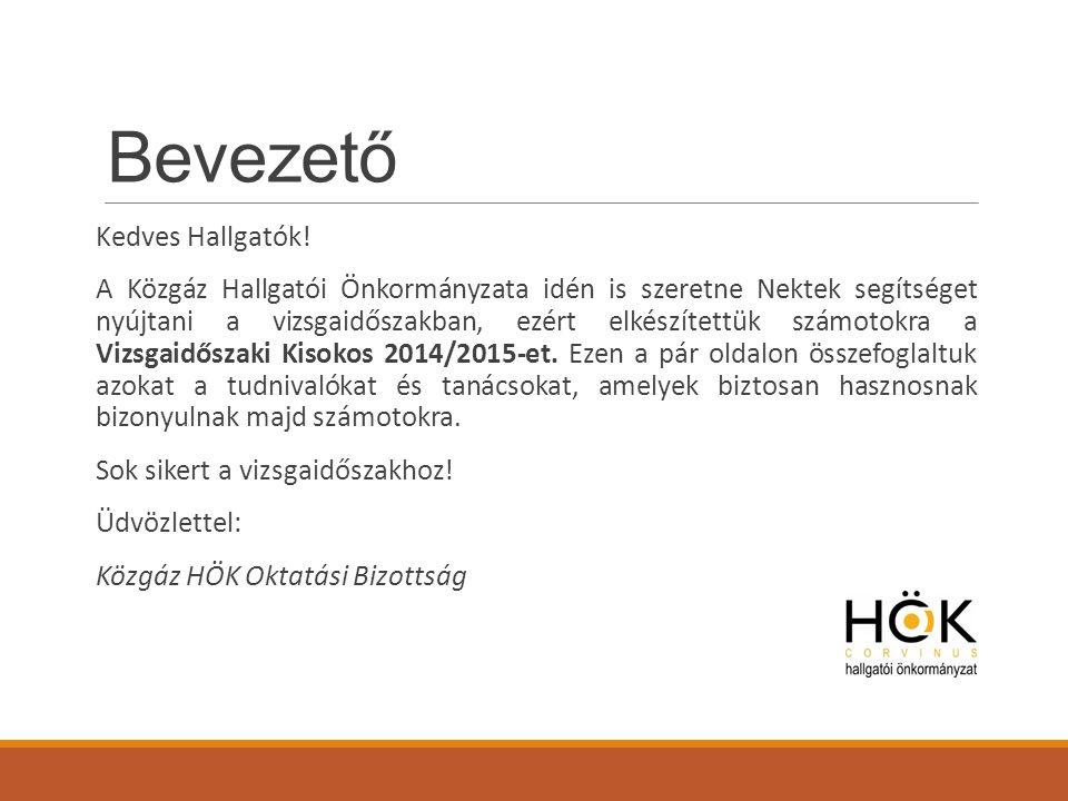 Kit kereshettek, ha kérdésetek van? oktatas@bcehok.hu kozgaz.bcehok.hu/hok_valaszol