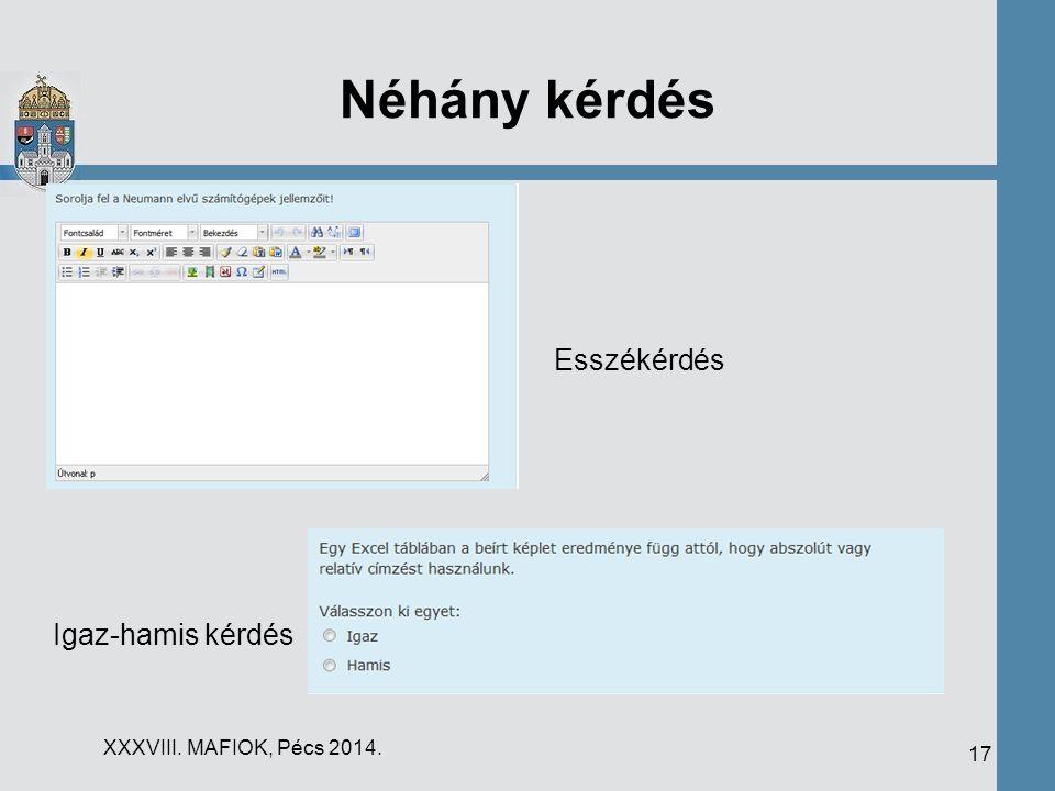 Néhány kérdés XXXVIII. MAFIOK, Pécs 2014. 17 Esszékérdés Igaz-hamis kérdés