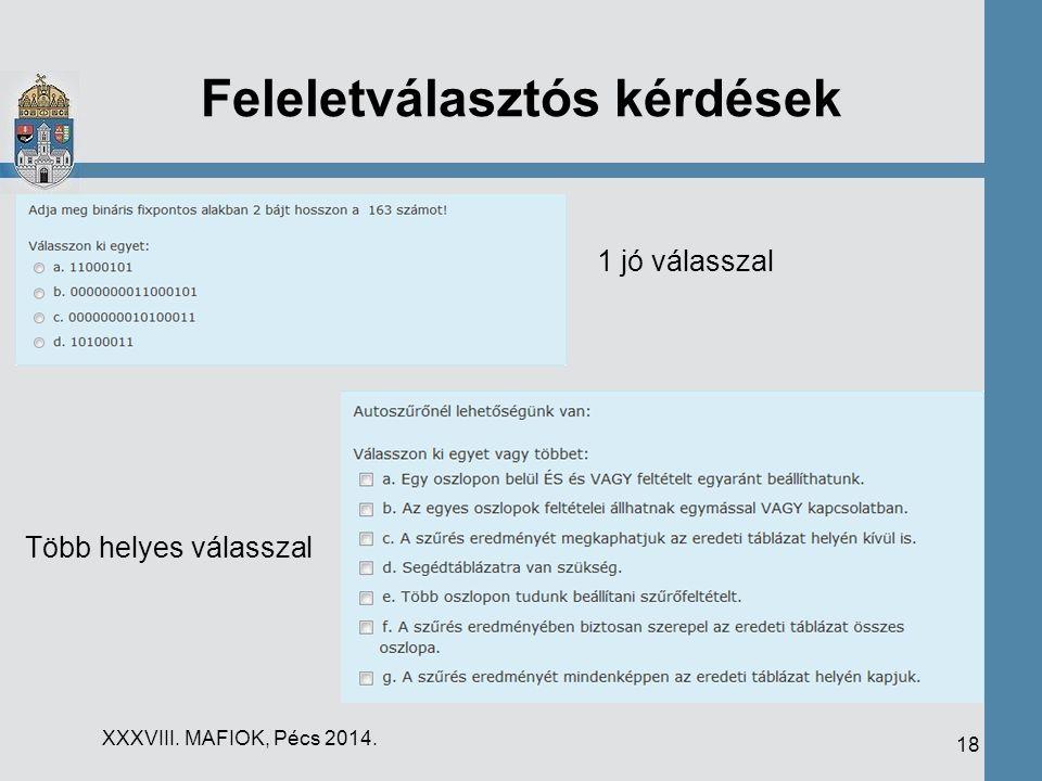 Feleletválasztós kérdések XXXVIII. MAFIOK, Pécs 2014. 18 1 jó válasszal Több helyes válasszal
