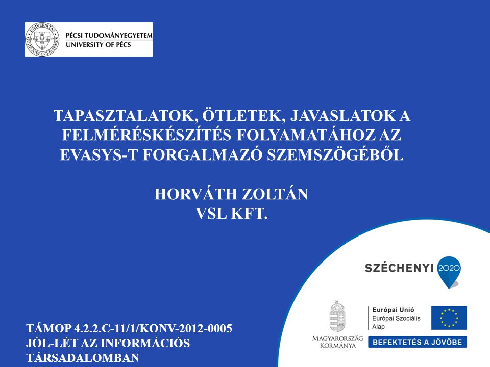 BEMUTATKOZÁS Course Evaluation in Higher Education Evidence-based Management in Healthcare Enterprise Feedback Management