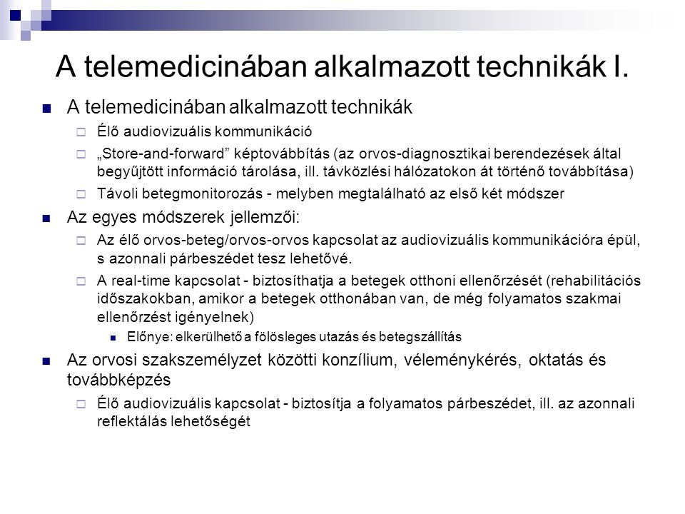 A telemedicinában alkalmazott technikák II.Diagnosztikai, terápiás folyamatok (pl.