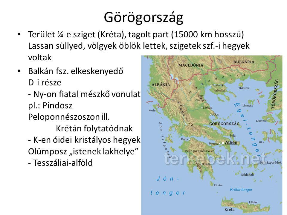 Görögország Terület ¼-e sziget (Kréta), tagolt part (15000 km hosszú) Lassan süllyed, völgyek öblök lettek, szigetek szf.-i hegyek voltak Balkán fsz.