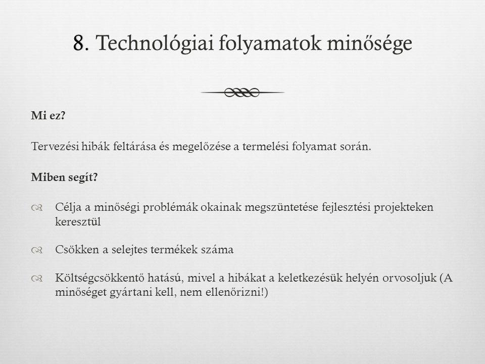 8.8. Technológiai folyamatok min ő sége Mi ez.