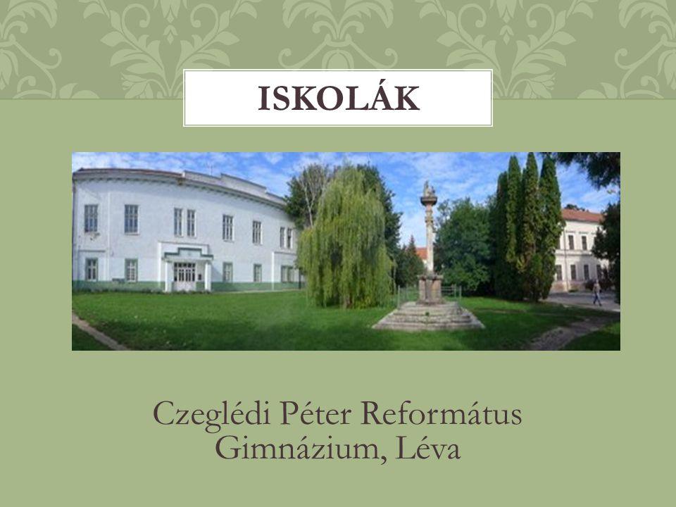 Czeglédi Péter Református Gimnázium, Léva ISKOLÁK