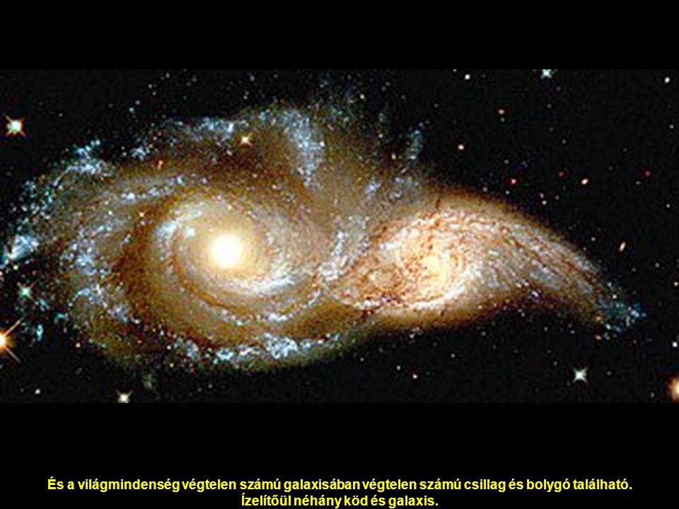 És a világmindenség végtelen számú galaxisában végtelen számú csillag és bolygó található.