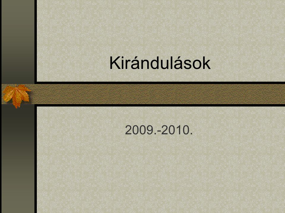 Kirándulások 2009.-2010.