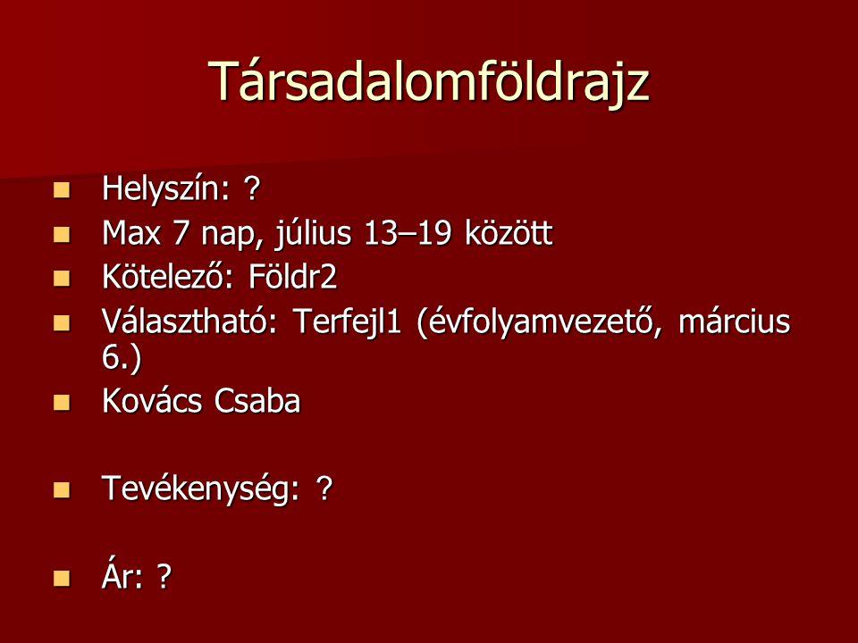 Balkán Ajánlott: BSc1-2-3, MSc1-2, külsős Ajánlott: BSc1-2-3, MSc1-2, külsős 47 fő 47 fő 7 nap (V.