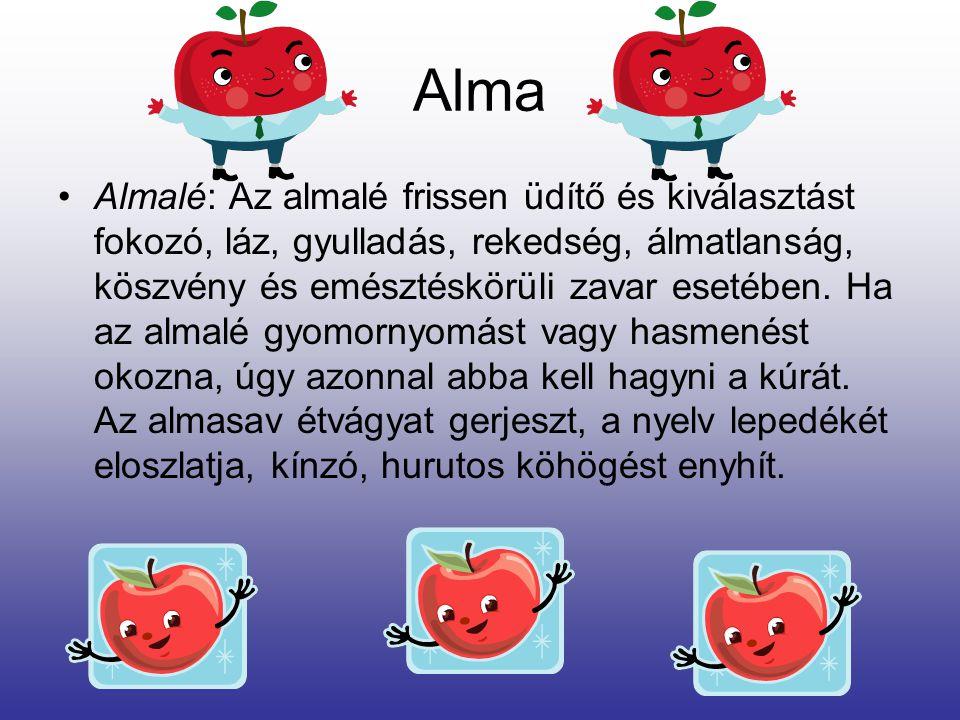 Alma Almakúra: (alma, vagy almabor) köszvény, elhájasodás, vese és húgycső betegségeinél igen ajánlható. Egy ilyen almakúránál 1-2 pohár almabort, vag