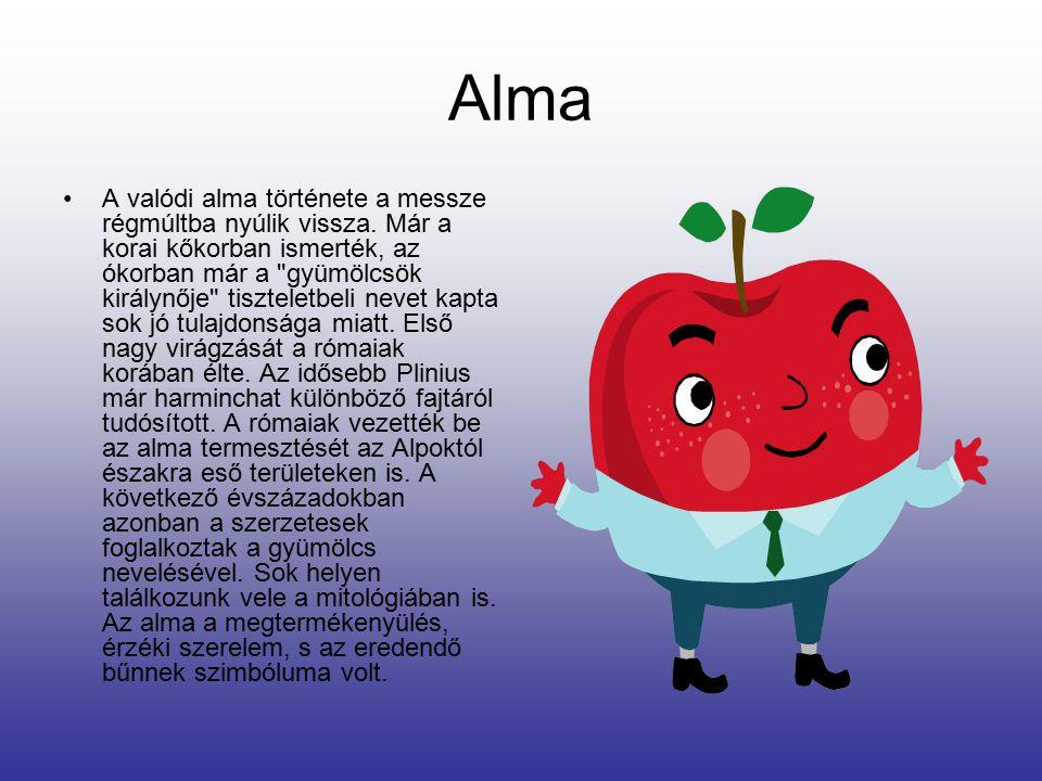 Alma Az alma színei: piros, zöld, sárga. Az alma Magyarországon a legelterjedtebb és legnagyobb mennyiségben termesztett gyümölcs..