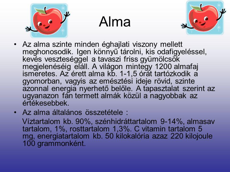 Alma Az alma szinte minden éghajlati viszony mellett meghonosodik.