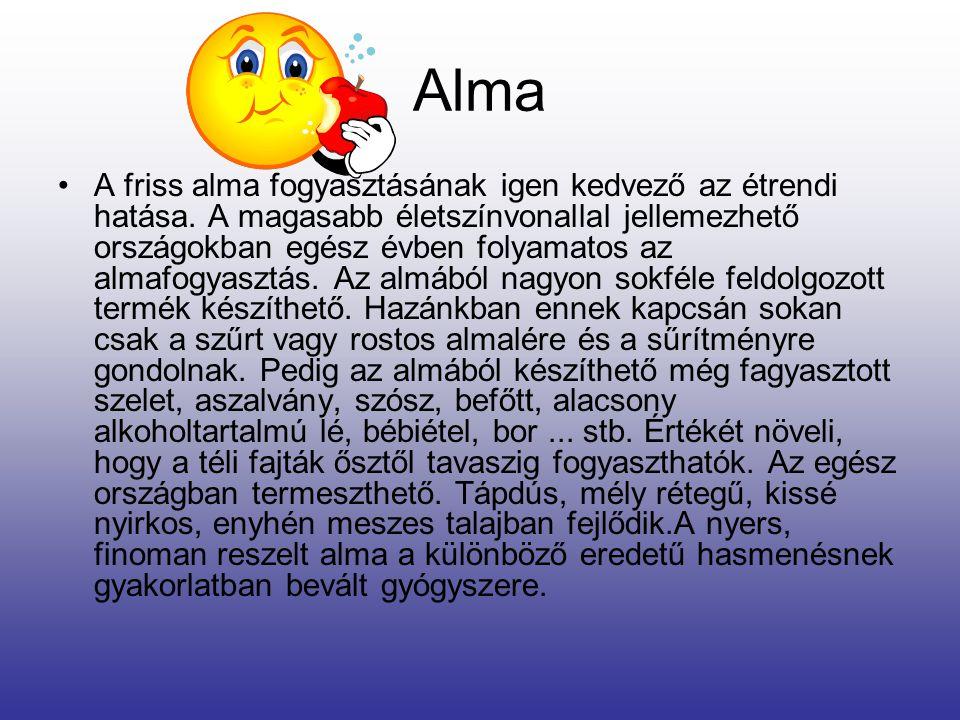 Alma A friss alma fogyasztásának igen kedvező az étrendi hatása.