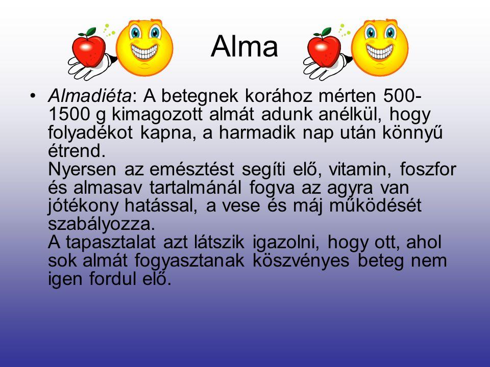 Alma Almadiéta: A betegnek korához mérten 500- 1500 g kimagozott almát adunk anélkül, hogy folyadékot kapna, a harmadik nap után könnyű étrend.