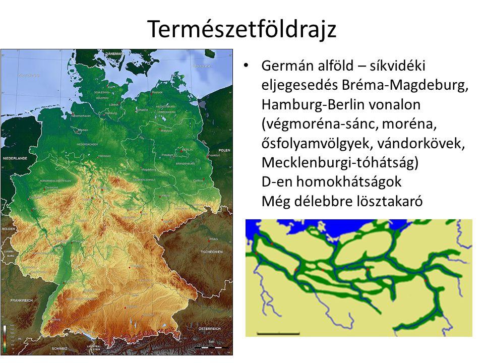 Természetföldrajz Germán alföld – síkvidéki eljegesedés Bréma-Magdeburg, Hamburg-Berlin vonalon (végmoréna-sánc, moréna, ősfolyamvölgyek, vándorkövek, Mecklenburgi-tóhátság) D-en homokhátságok Még délebbre lösztakaró