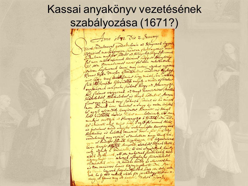 Kassai anyakönyv vezetésének szabályozása (1671 )