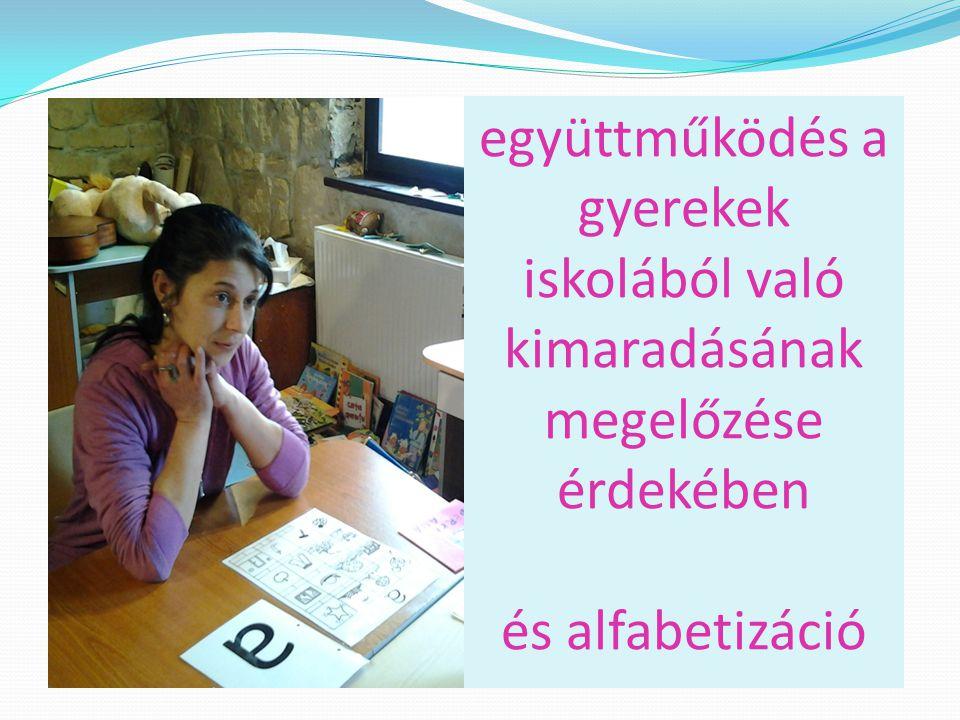 együttműködés a gyerekek iskolából való kimaradásának megelőzése érdekében és alfabetizáció