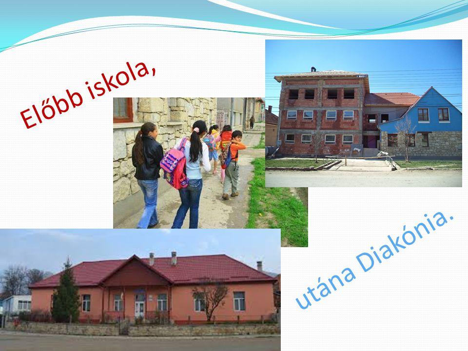 Előbb iskola, utána Diakónia.