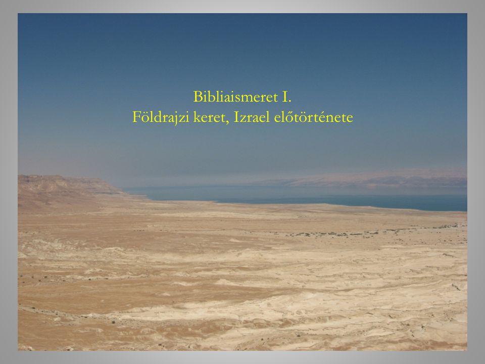 Bibliaismeret I. Földrajzi keret, Izrael előtörténete