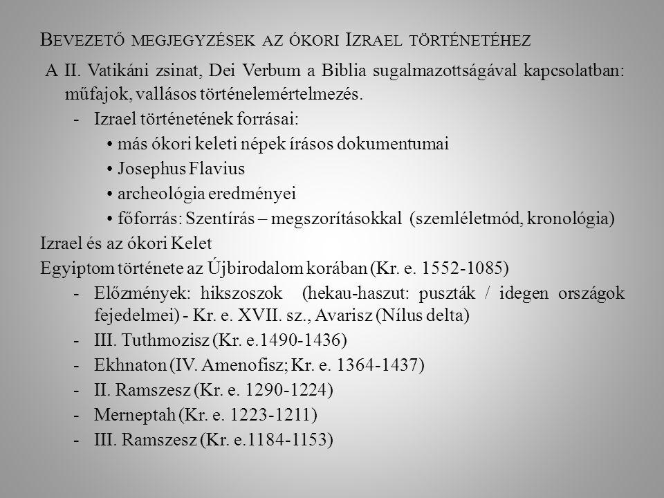 B EVEZETŐ MEGJEGYZÉSEK AZ ÓKORI I ZRAEL TÖRTÉNETÉHEZ A II. Vatikáni zsinat, Dei Verbum a Biblia sugalmazottságával kapcsolatban: műfajok, vallásos tör