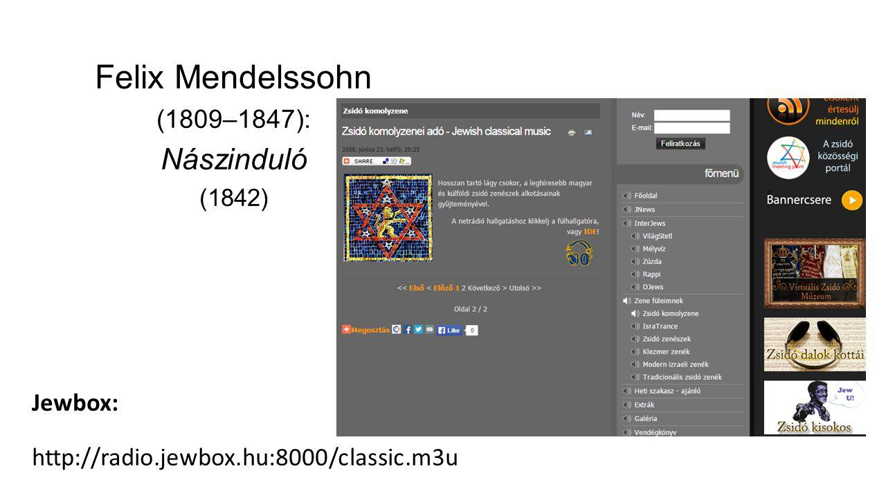 Felix Mendelssohn (1809–1847): Nászinduló (1842) Jewbox: http://radio.jewbox.hu:8000/classic.m3u