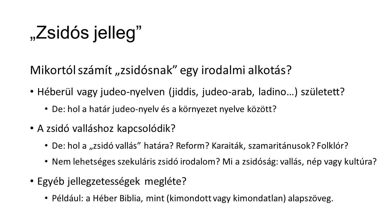 """""""Zsidós jelleg Mikortól számít """"zsidósnak egy irodalmi alkotás."""
