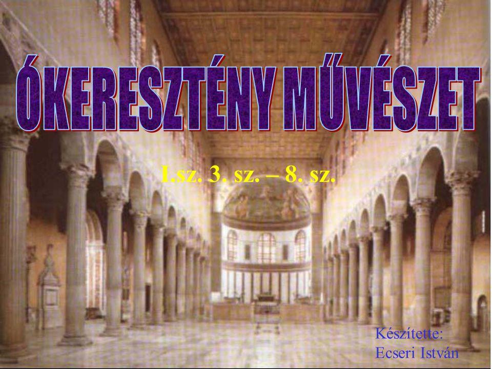 I.sz. 3. sz. – 8. sz. Készítette: Ecseri István