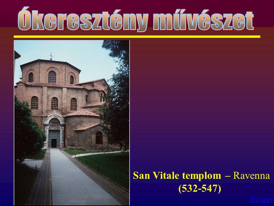 Ecseri San Vitale templom – Ravenna (532-547)