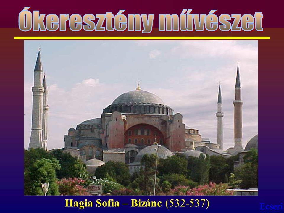 Ecseri Hagia Sofia – Bizánc (532-537)