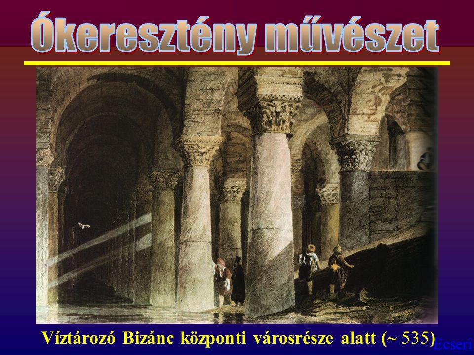 Ecseri Víztározó Bizánc központi városrésze alatt (~ 535)
