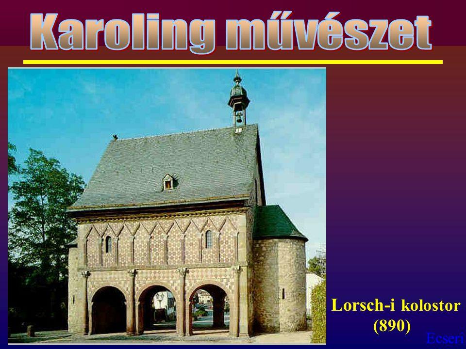Ecseri Lorsch-i kolostor (890)
