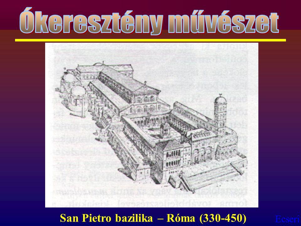 Ecseri San Pietro bazilika – Róma (330-450)
