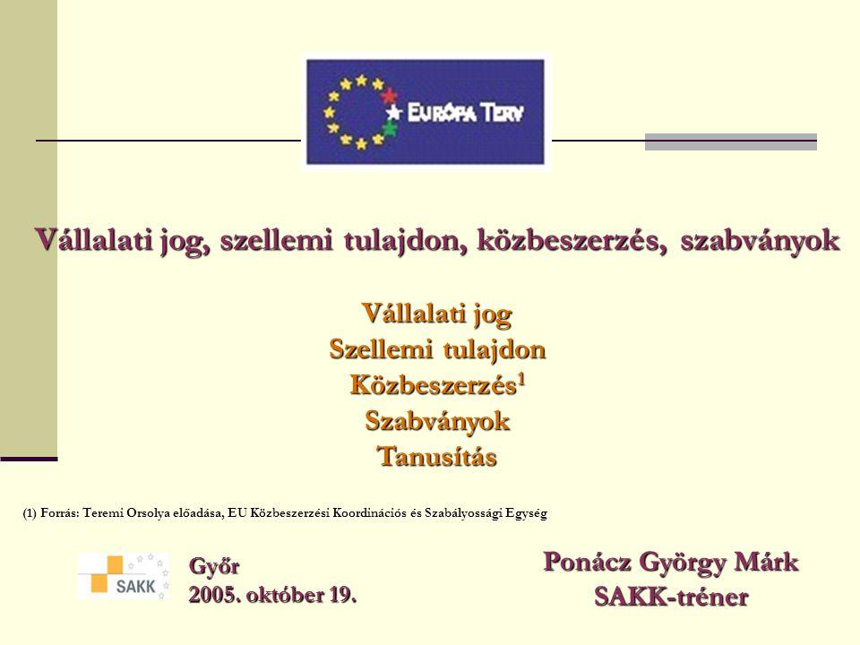 Bejelentett szervezetek A független vizsgálatokat és a tanusítást a tagállamok kormányai által engedélyezett és az Európai Bizottsághoz bejelentett, azaz notifikált szervezetek végezhetik.