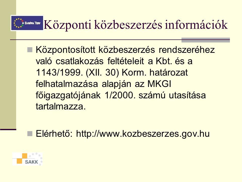 Központi közbeszerzés intézményi kör a Kormány által irányított szervezetek - kivéve a Nemzetbiztonsági Szolgálatokat és a Külügyminisztérium irányítása alá tartozó külképviseleteket - valamint minden, az egészségügyről szóló 1997.