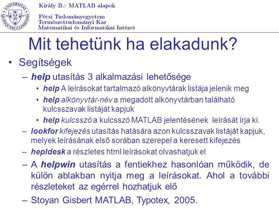 Mit tehetünk ha elakadunk? Segítségek –help utasítás 3 alkalmazási lehetősége help A leírásokat tartalmazó alkönyvtárak listája jelenik meg help alkön