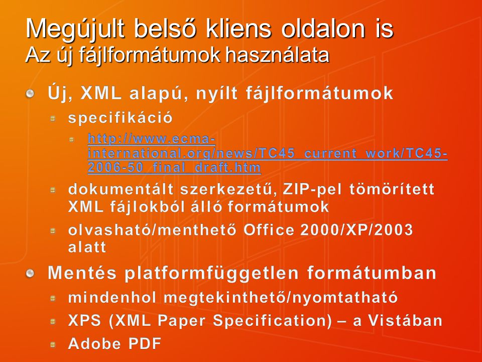 Megújult belső kliens oldalon is Az új fájlformátumok használata